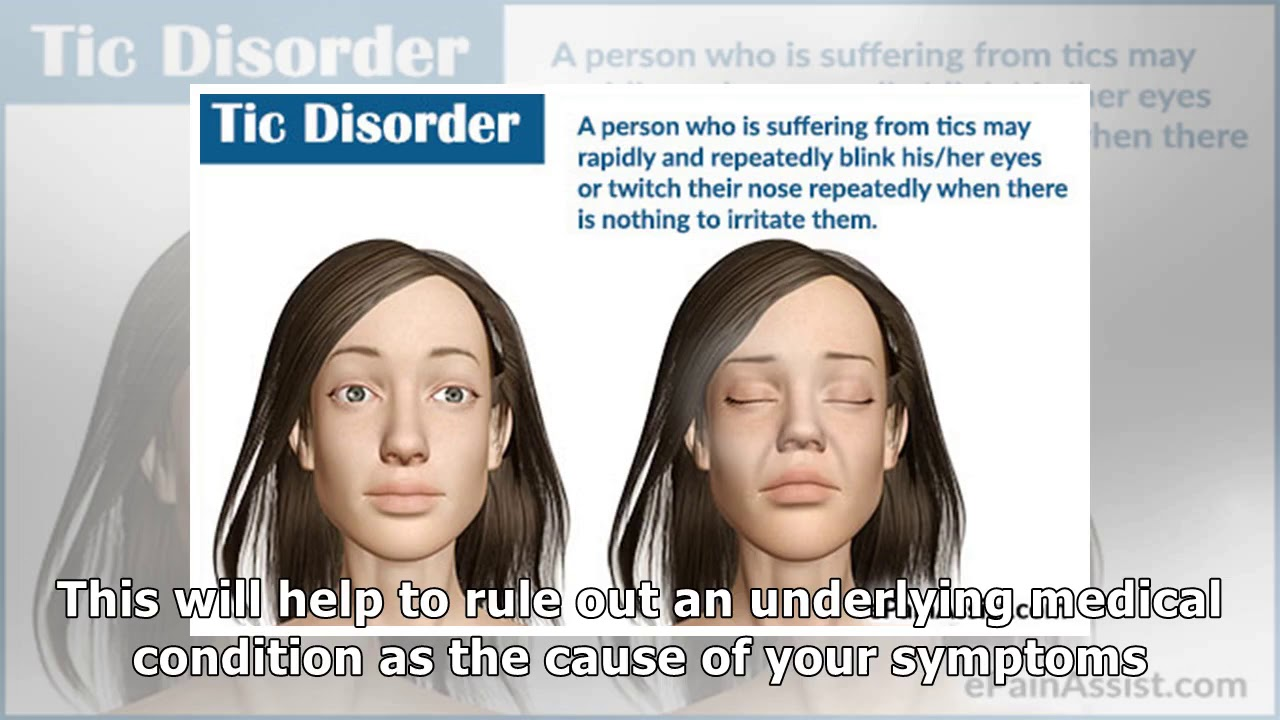Transient Tic Disorder Causes Symptoms And Diagnosis Youtube