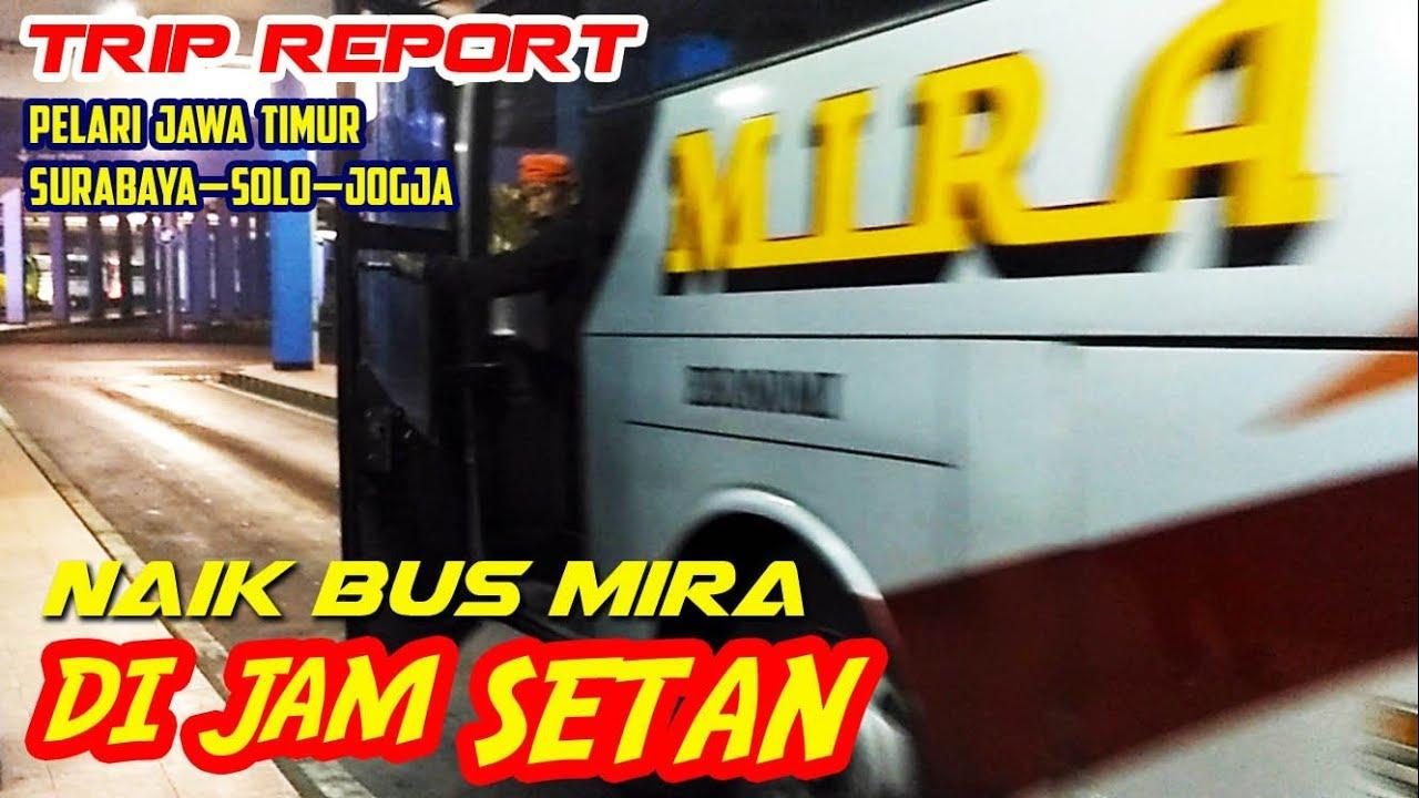 Joss Tenan Naik Bus Mira Di Jam Setan Trip Report Surabaya Solo Jogja By Pelari Jawa Timur
