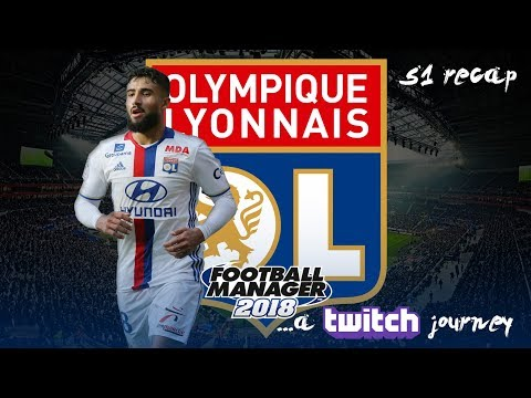 Olympique Lyonnais - a Twitch journey... | Season One Recap | Football Manager 2018