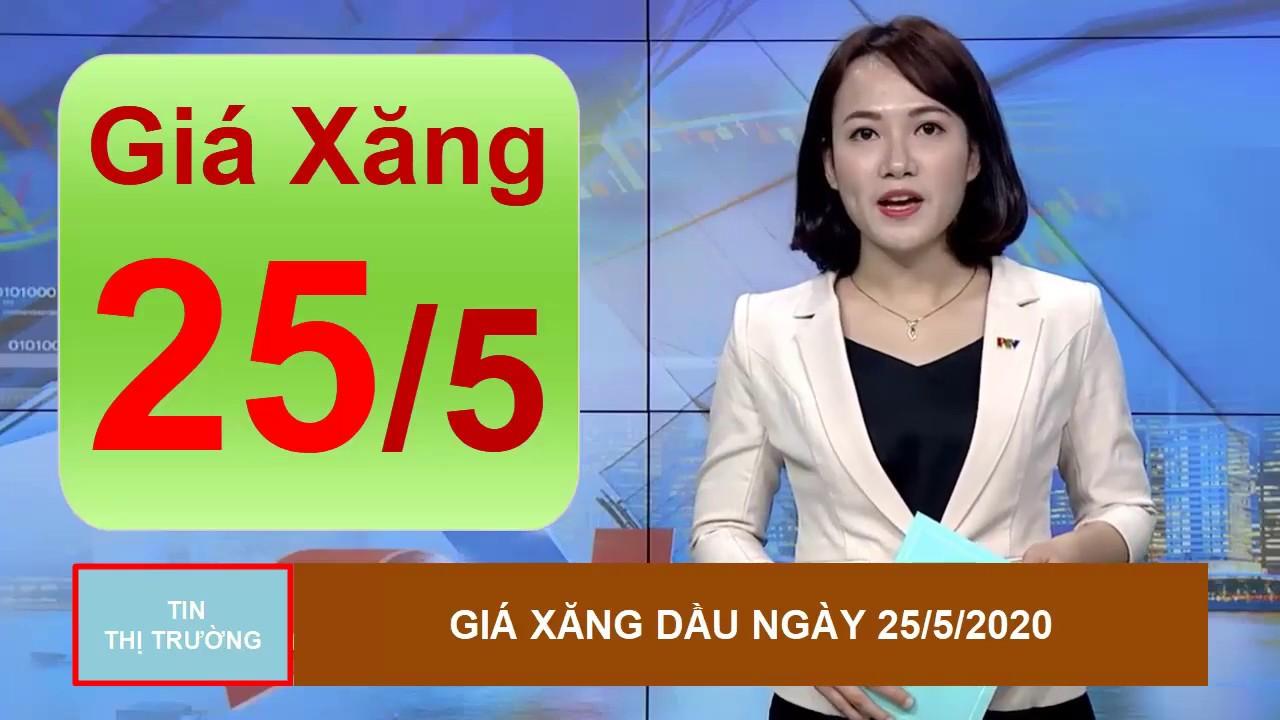 Giá Xăng Dầu Mới Nhất Hôm Nay Ngày 25/5/2020