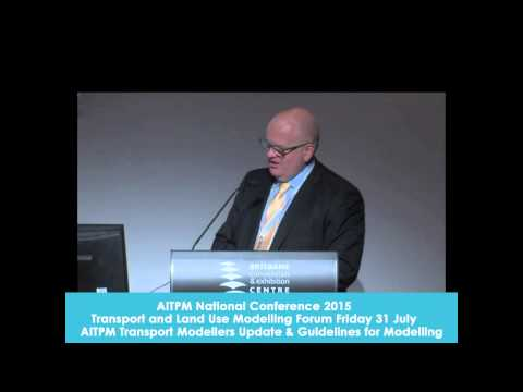 Transport and Land Use Modelling Forum Part 3 Friday 31 July 2015