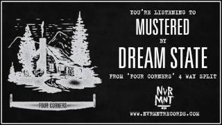 "Dream State - Mustered - Taken from ""Four Corners' 4 Way Split Never Meant Records"
