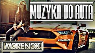 POMPUJĄCA Muza do auta 2018 VOL 1 ! ✅✅ MORENOX ✅✅