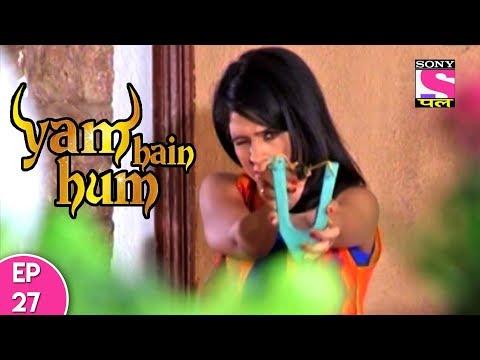 Yam Hain Hum - यम हैं हम - Episode 27 - 5th October, 2017