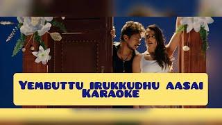 Yembuttu Irukkudhu Aasai karaoke| Lyrics | Saravanan Irukka Bayamaen | D Imman | HD 1080P