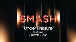 Under Pressure - SMASH Cast