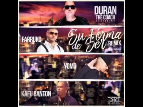 Duran The Coach Ft Farruko, Yomo y Kafu Banton - Su Forma De Ser Remix