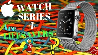 APPLE WATCH SERIES 4 ARE THEY REALLY LIFESAVERS..??