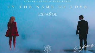 Martin Garrix & Bebe Rexha - In The Name Of Love (Español)