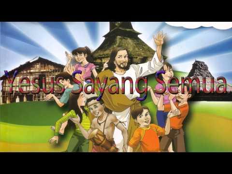 Lagu Rohani Kristen - Yesus Sayang Semua