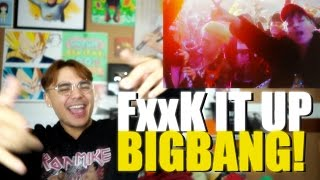 BIGBANG - FXXK IT MV Reaction [FxxK IT UP BIGBANG!]