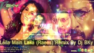 Laila Main Laila (Raees) Remix By Dj BKy