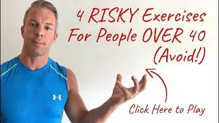 4 Risky Exercises People OVER 40 Must AVOID