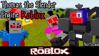 Thomas the Slender Engine ROBLOX All Monsters By NotScaw [Roblox]