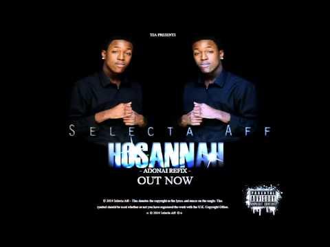 Selecta Aff - HOSANNAH (Adonai Refix)