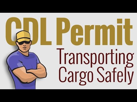 CDL Permit: Transporting Cargo Safely