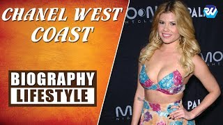 CHANEL WEST COAST Biography, Income, Career, House, Cars, Worth & Lifestyle | Rozina's World