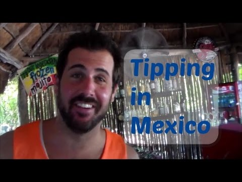 Mexico Travel Tips - Tipping and Tips in Mexico - Know The Policy