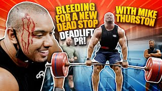 BLEEDING FOR A NEW DEAD STOP DEADLIFT PR WITH MIKE THURSTON