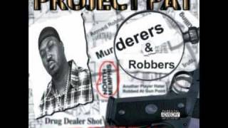 Project Pat-Murderers & Robbers ft Dj Paul and Lord Infamous