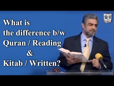 What is the difference b/w Quran / Reading & Kitab / Written?
