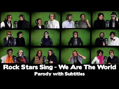 ROCK STARS SING - WE ARE THE WORLD - Parody with Subtitles