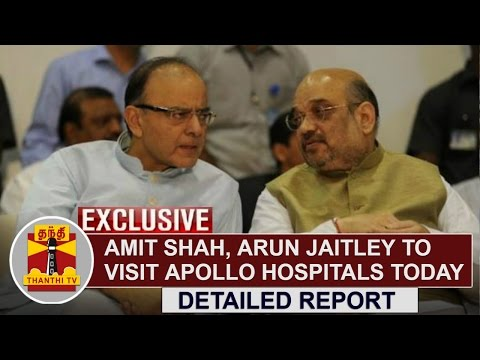 EXCLUSIVE | Amit Shah and Arun Jaitley to visit Apollo Hospitals Today | Thanthi TV