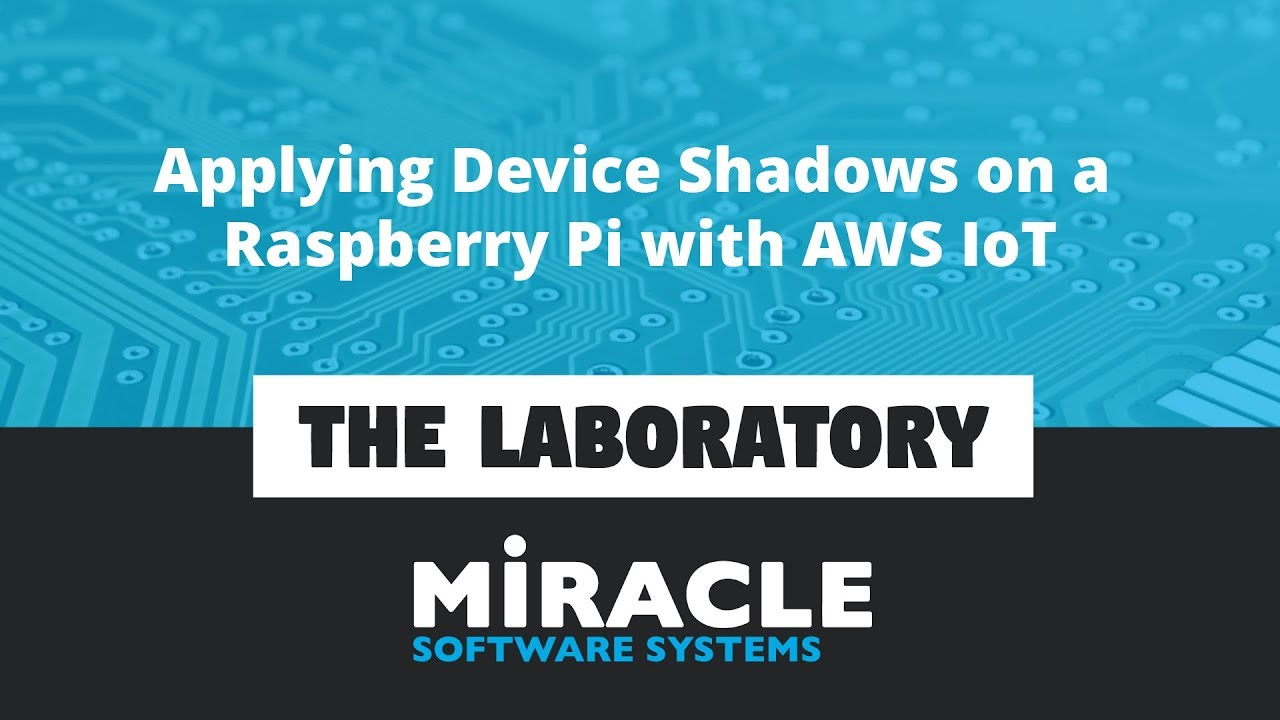 Applying Device Shadows on a Raspberry Pi with AWS IoT | The Laboratory