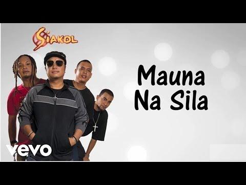 Siakol - Mauna Na Sila (Lyric Video)