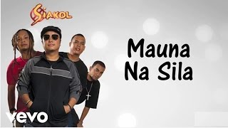 Siakol - Mauna Na Sila (Lyric Video)