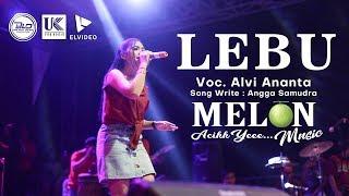 Alvi Ananta - LEBU (Melon Music Live in Rejoagung)