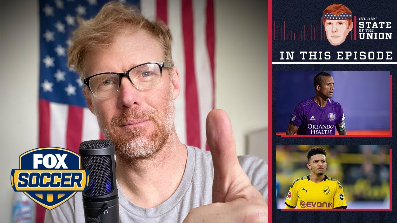 MLS, Champions League, Sancho, Chicharito | EPISODE 102 | ALEXI LALAS' STATE OF THE UNION PODCAST