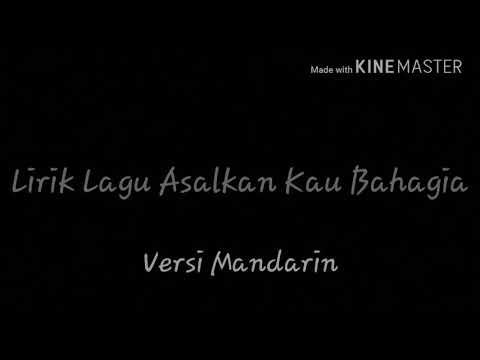 Lirik Lagu Asalkan Kau Bahagia Versi Mandarin