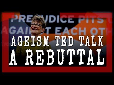 Let's Stop Ageism - A REBUTTAL to Ashton Applewhite TED Talk
