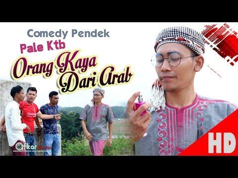 PALE KTB - ORANG KAYA DARI ARAB - Comedy Pendek HD Video Quality 2018