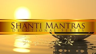 Shanti Mantra (Sacred & Peaceful Chant)