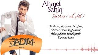 Ahmet Şahin - Sihirbaz ''Akustik'' ( Official Lyric Video )