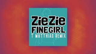 ZieZie - Fine Girl (T. Matthias Remix)