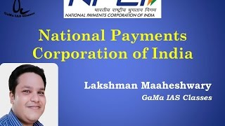 National Payments Corporation of India NPCI - By Lakshman Maaheshwary