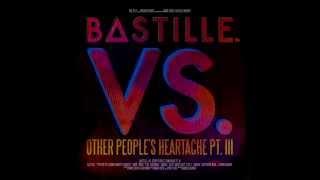 Bastille - Weapon Vs. Other People#39s Heartache,Pt. III