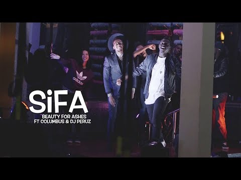 Sifa - Beauty For Ashes ft. Columbus and DJ Peruz