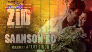 Sanson ko Jeene ka Ishara Mil Gaya I Full Song Arijit Singh I Movie Zidd 2014