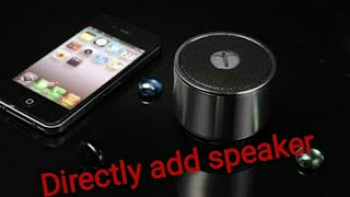 Connect speaker with your phone directly!!☺👍👌