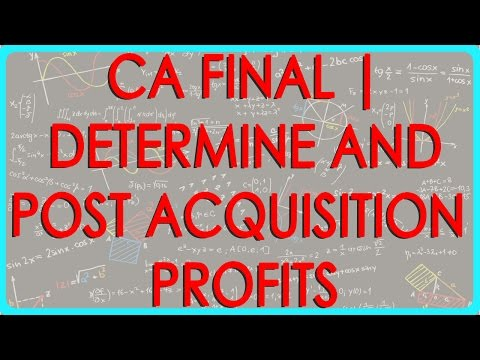 CA Final | Understanding how to determine Pre and post Acquisition Profits