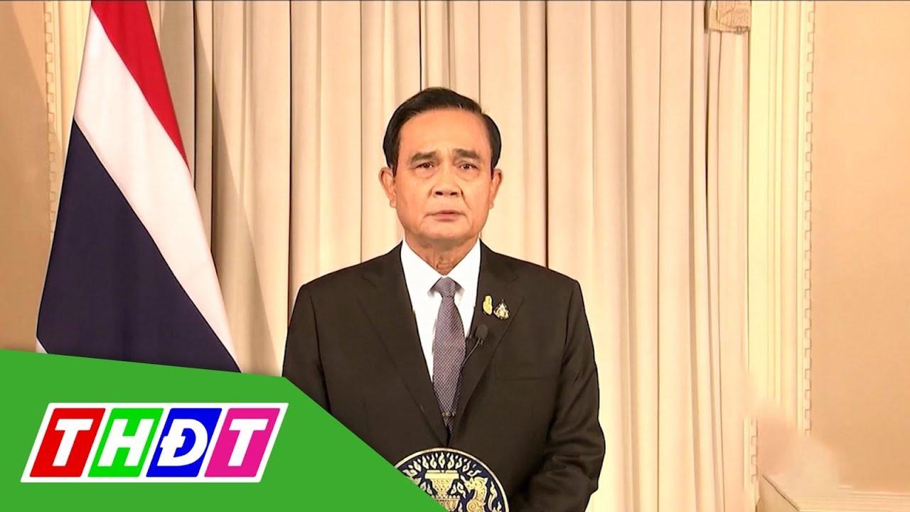 Thủ tướng Thái Lan ban bố lệnh giới nghiêm trên toàn quốc | THDT