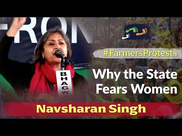 #FarmersProtests - Why The State Fears Women | Navsharan Singh | Karwan e Mohabbat