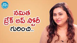 Namita Talks About Her Break Up | Frankly with TNR | iDream Telugu Movies