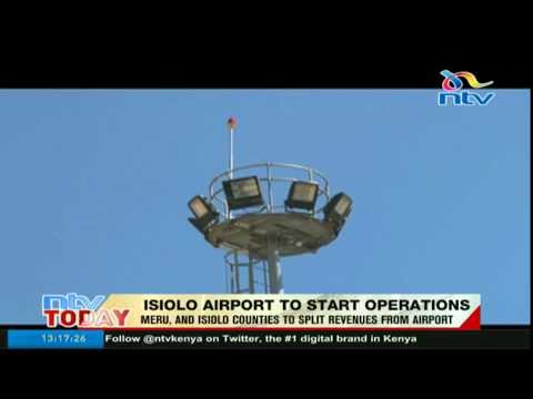 Isiolo International Airport starts operations in July