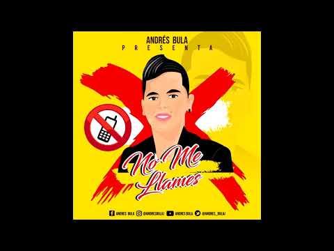 No Me Llames - Andrés Bula