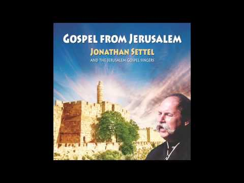 Pray For The Peace Of Jerusalem  - Jonathan Settel -  Gospel from Jerusalem